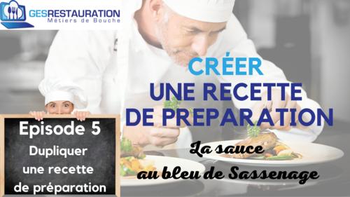 Créer une préparation - La sauce au bleu de Sassenage - Episode 5 /11 - VIDEO