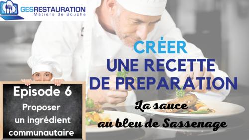 Créer une préparation - La sauce au bleu de Sassenage - Episode 6 /11 - VIDEO