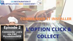 MysolutionsWEB - Commander et Installer l'option Click and Collect - Episode 2/10 - VIDEO